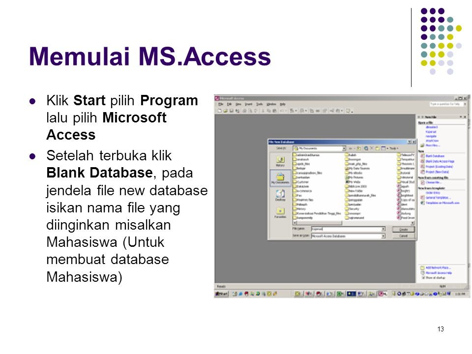 Memulai MS.Access Klik Start pilih Program lalu pilih Microsoft Access