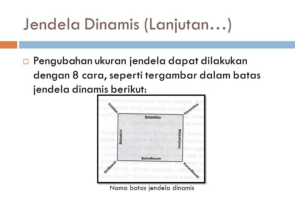 Jendela Dinamis (Lanjutan…)