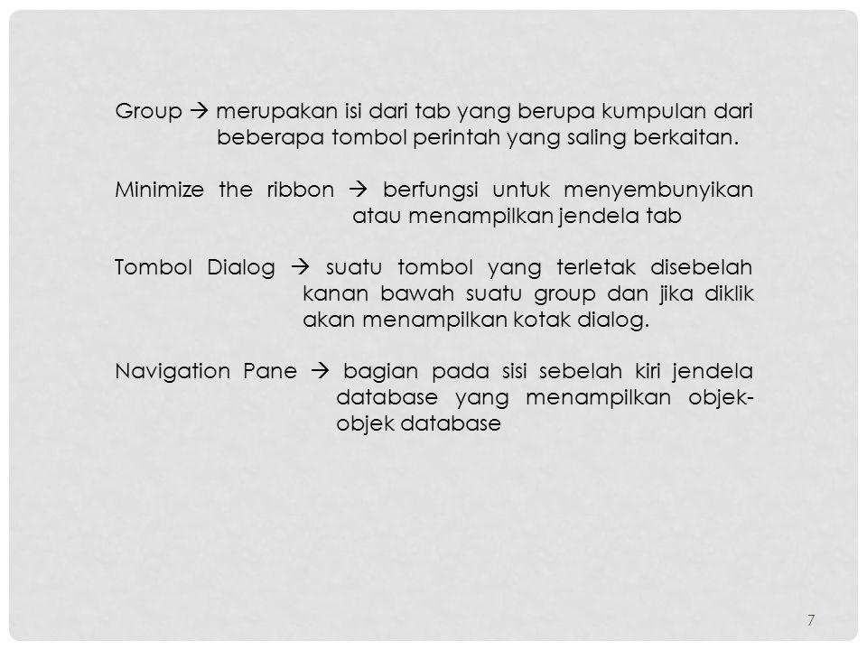 Group  merupakan isi dari tab yang berupa kumpulan dari beberapa tombol perintah yang saling berkaitan.