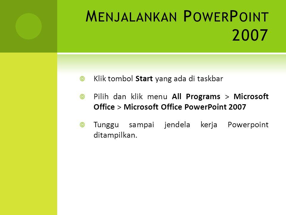 Menjalankan PowerPoint 2007