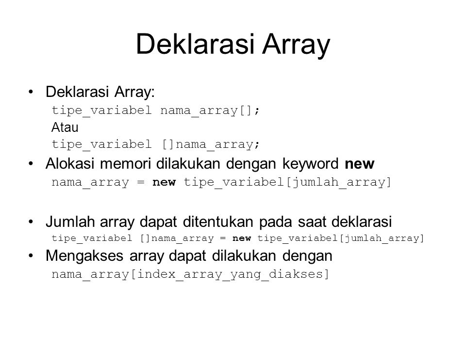 Deklarasi Array Deklarasi Array: