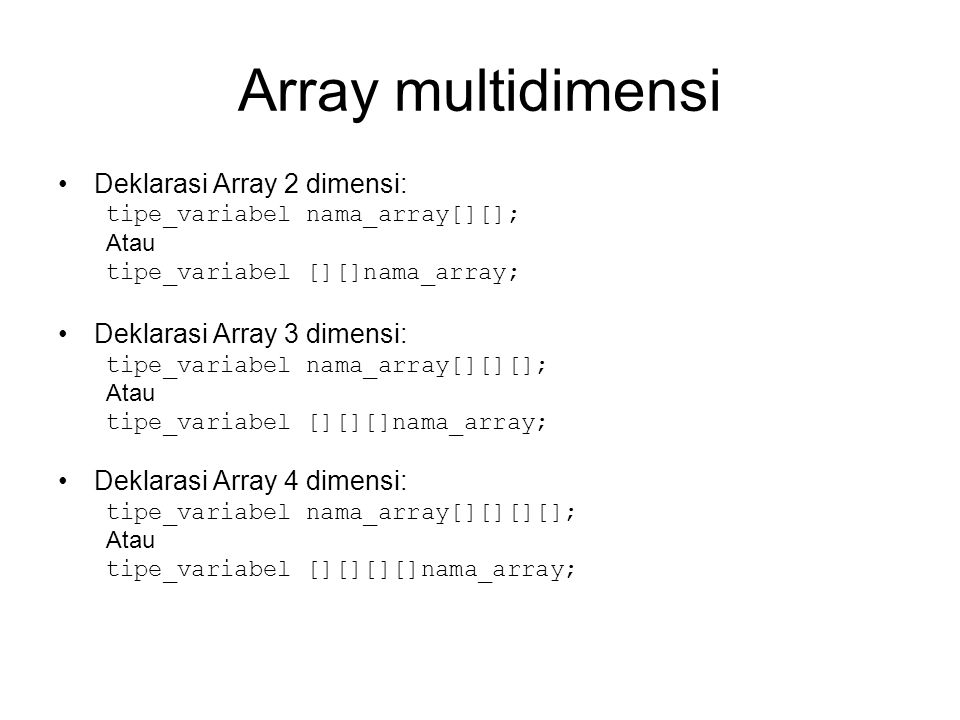 Array multidimensi Deklarasi Array 2 dimensi:
