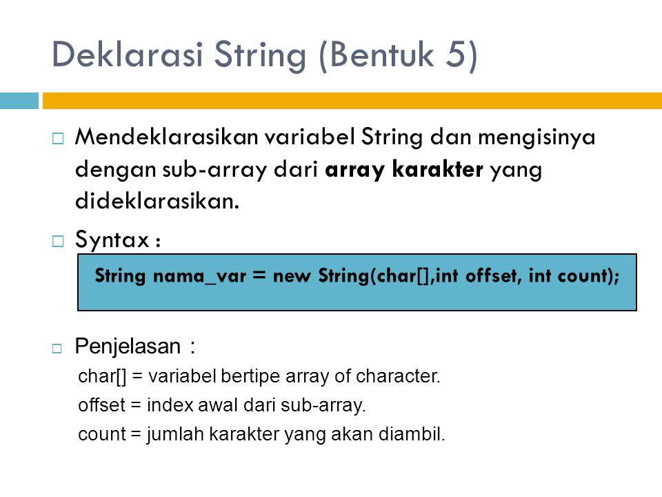 Deklarasi String (Bentuk 5)