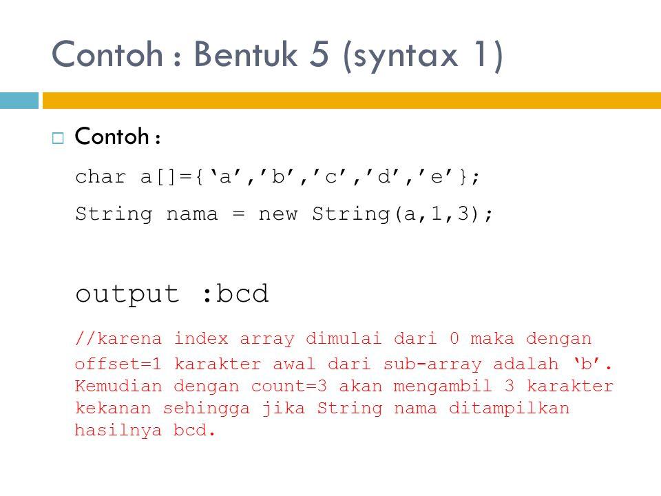 Contoh : Bentuk 5 (syntax 1)