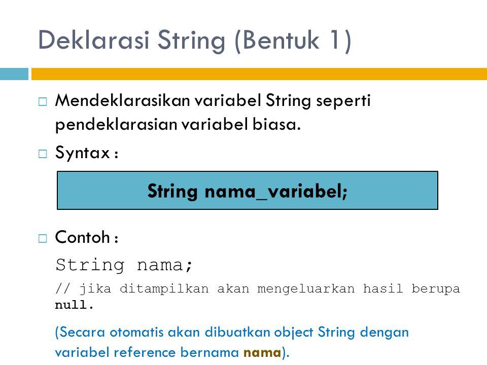 Deklarasi String (Bentuk 1)