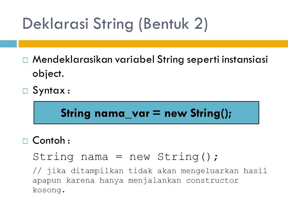 Deklarasi String (Bentuk 2)