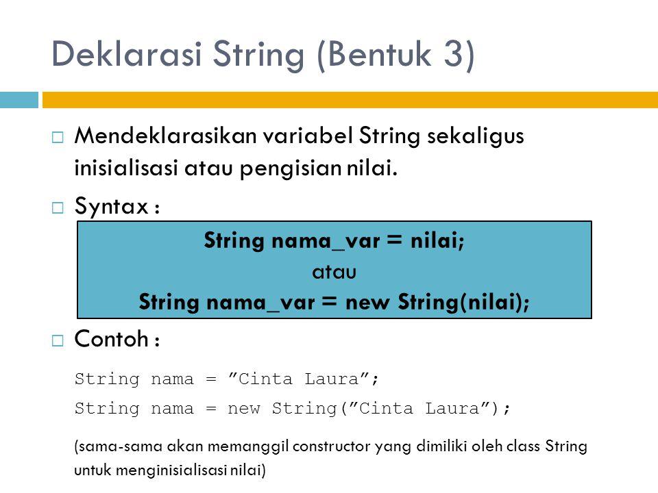 Deklarasi String (Bentuk 3)