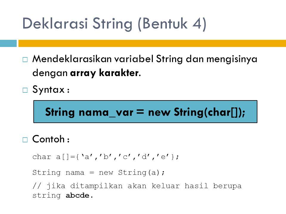 Deklarasi String (Bentuk 4)