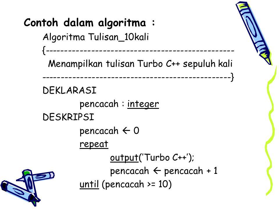 Contoh dalam algoritma :