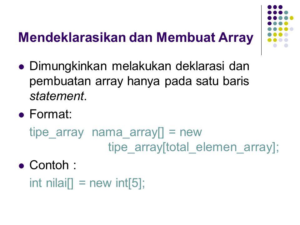 Mendeklarasikan dan Membuat Array