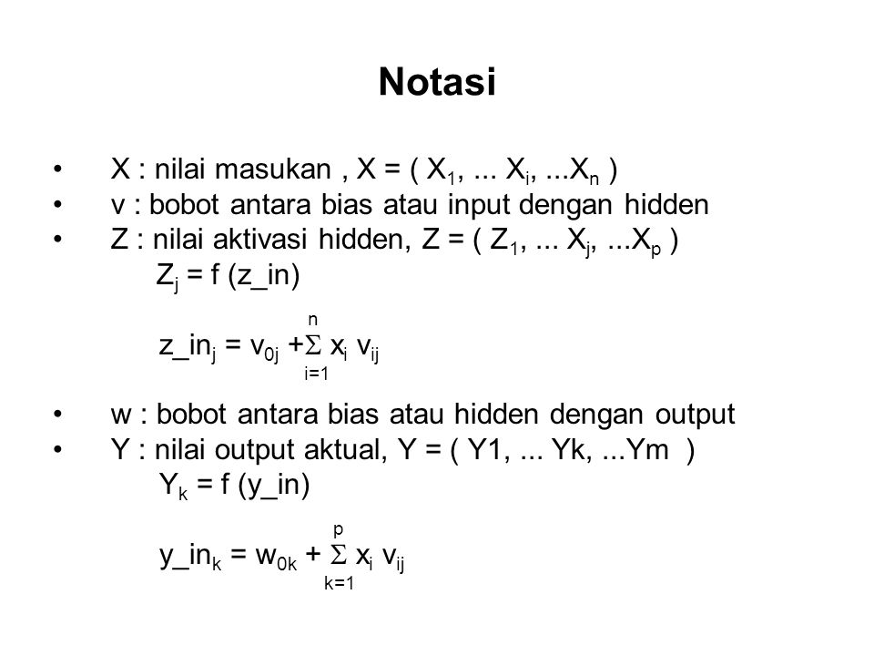 Notasi X : nilai masukan , X = ( X1, ... Xi, ...Xn )
