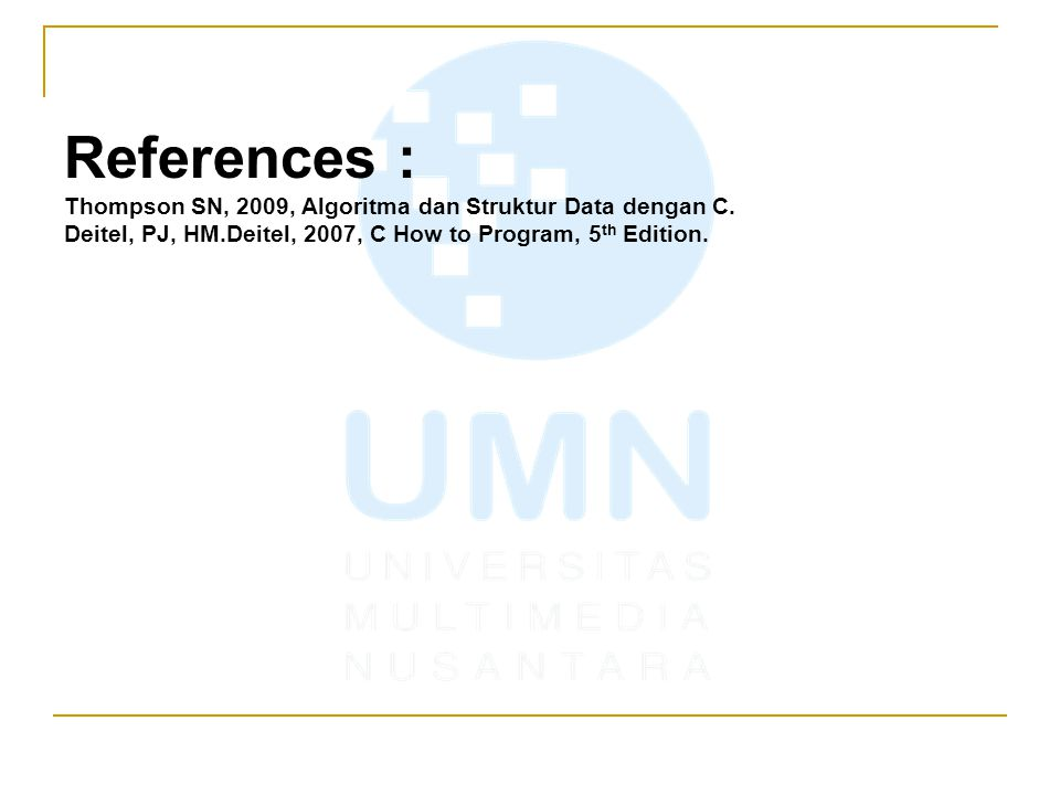 References : Thompson SN, 2009, Algoritma dan Struktur Data dengan C.