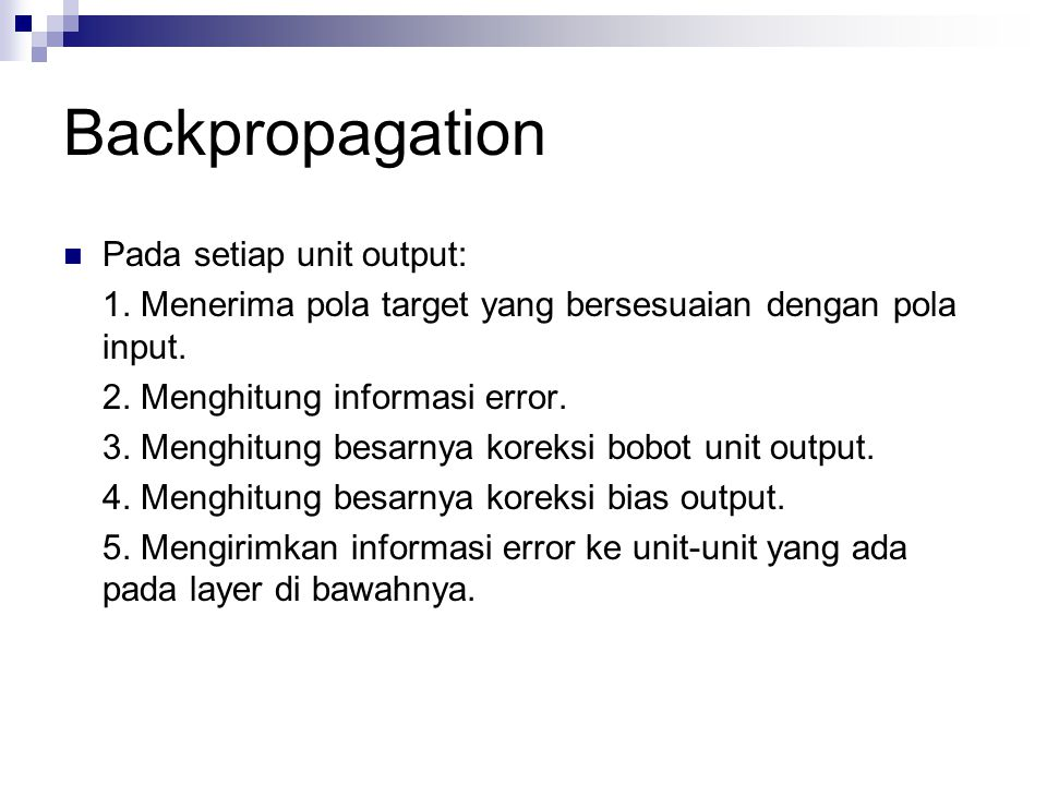 Backpropagation Pada setiap unit output: