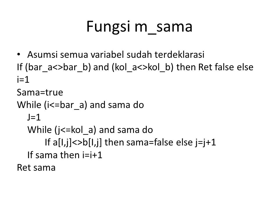 Fungsi m_sama Asumsi semua variabel sudah terdeklarasi