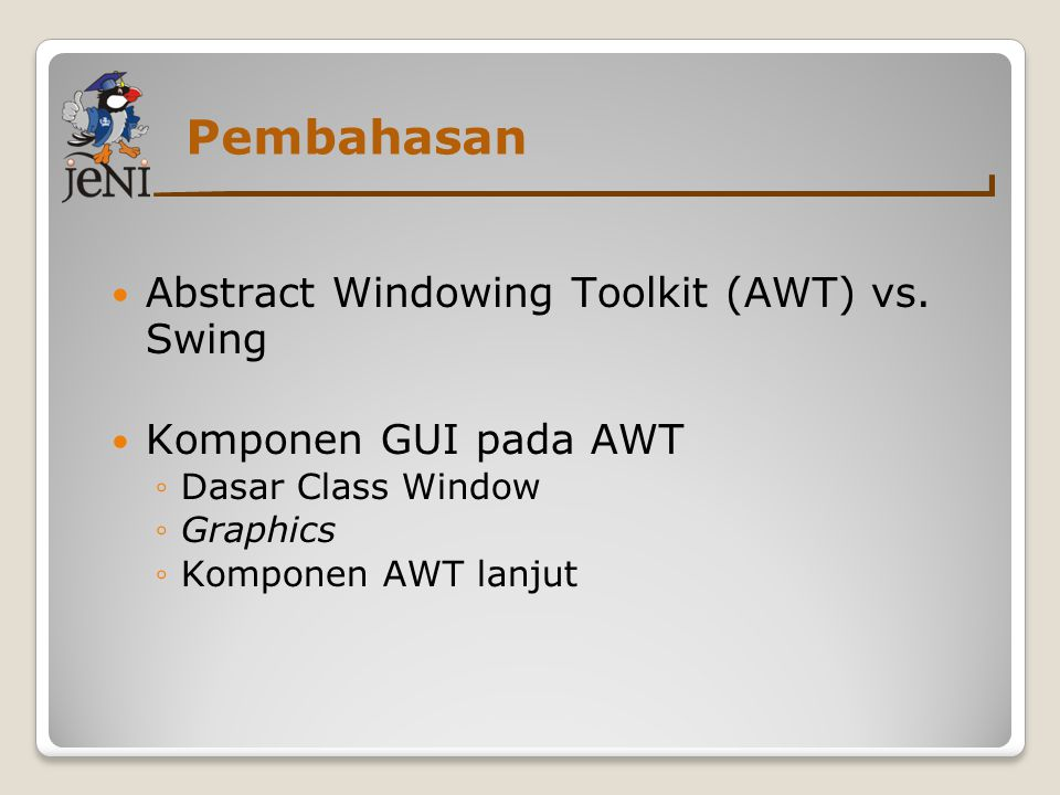 Pembahasan Abstract Windowing Toolkit (AWT) vs. Swing