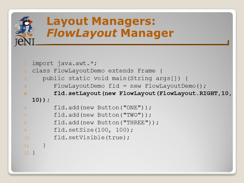 Layout Managers: FlowLayout Manager