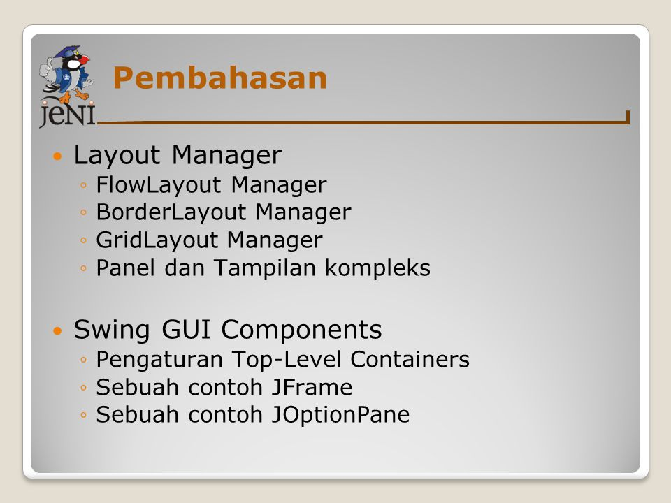 Pembahasan Layout Manager Swing GUI Components FlowLayout Manager