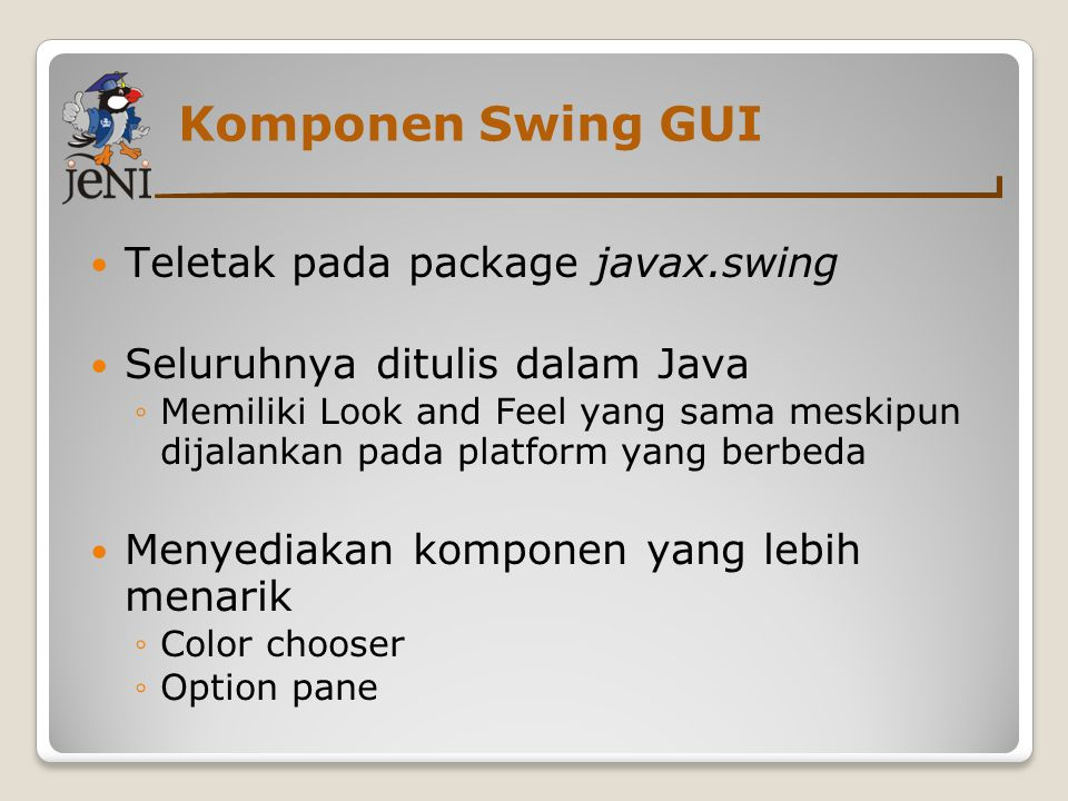 Komponen Swing GUI Teletak pada package javax.swing