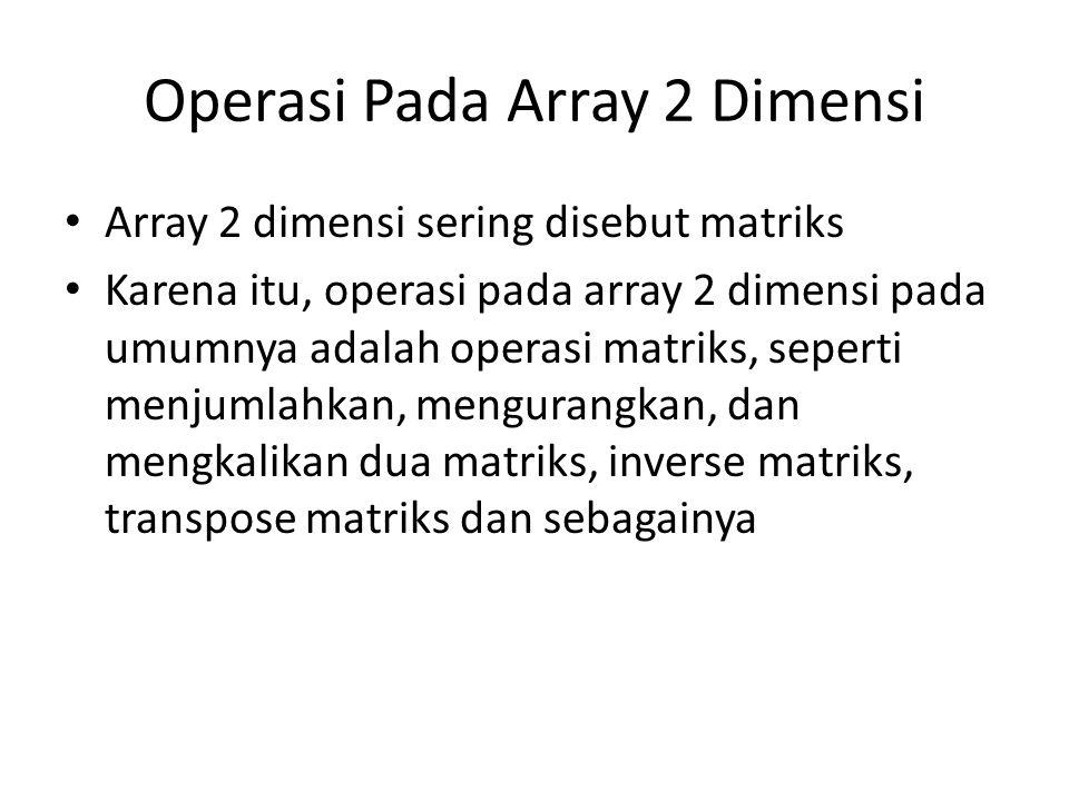 Operasi Pada Array 2 Dimensi