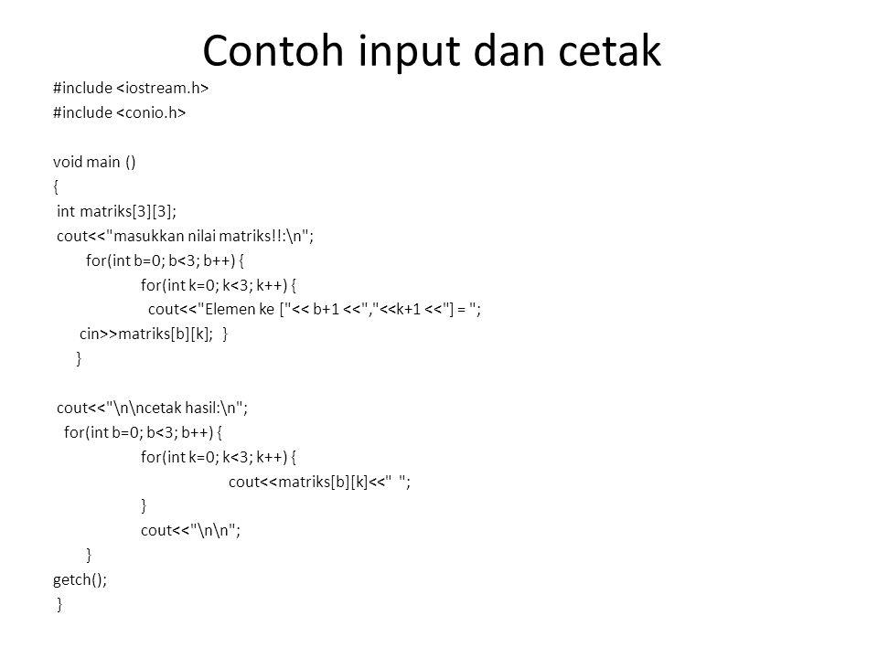 Contoh input dan cetak #include <iostream.h>