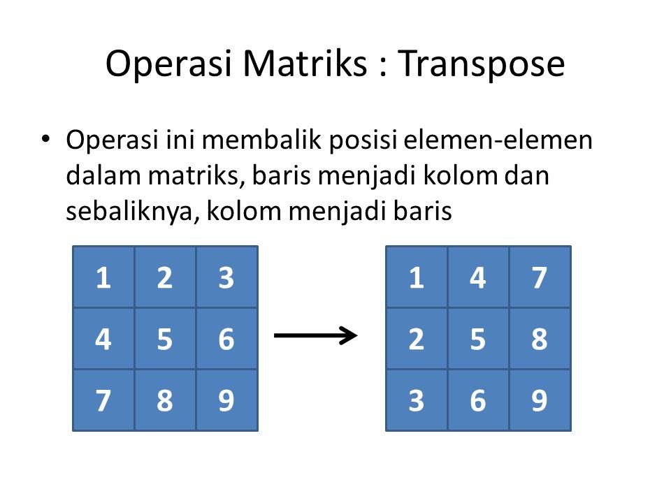 Operasi Matriks : Transpose