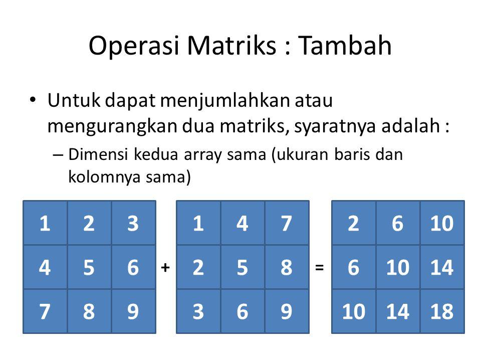 Operasi Matriks : Tambah