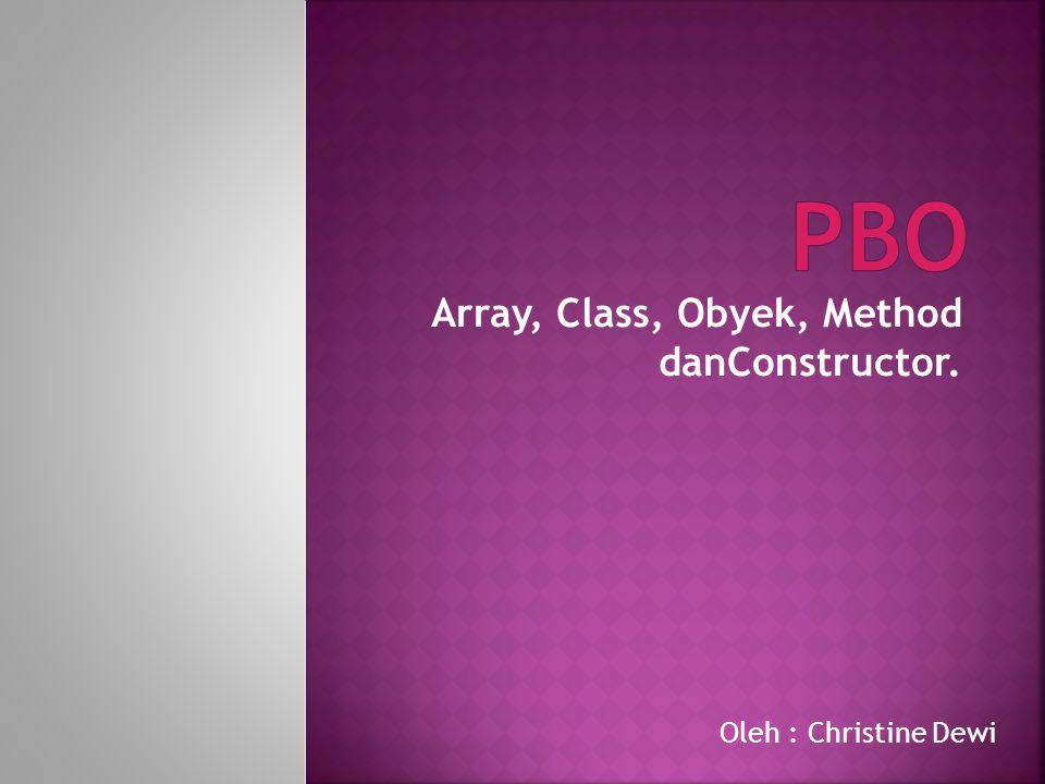 Array, Class, Obyek, Method danConstructor.