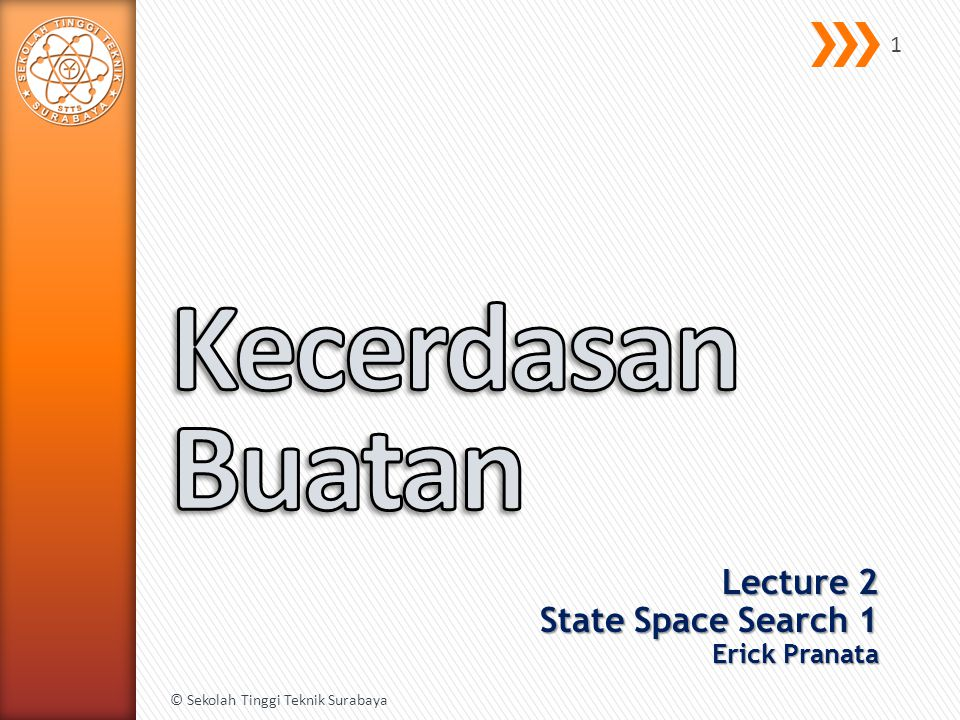 Lecture 2 State Space Search 1 Erick Pranata