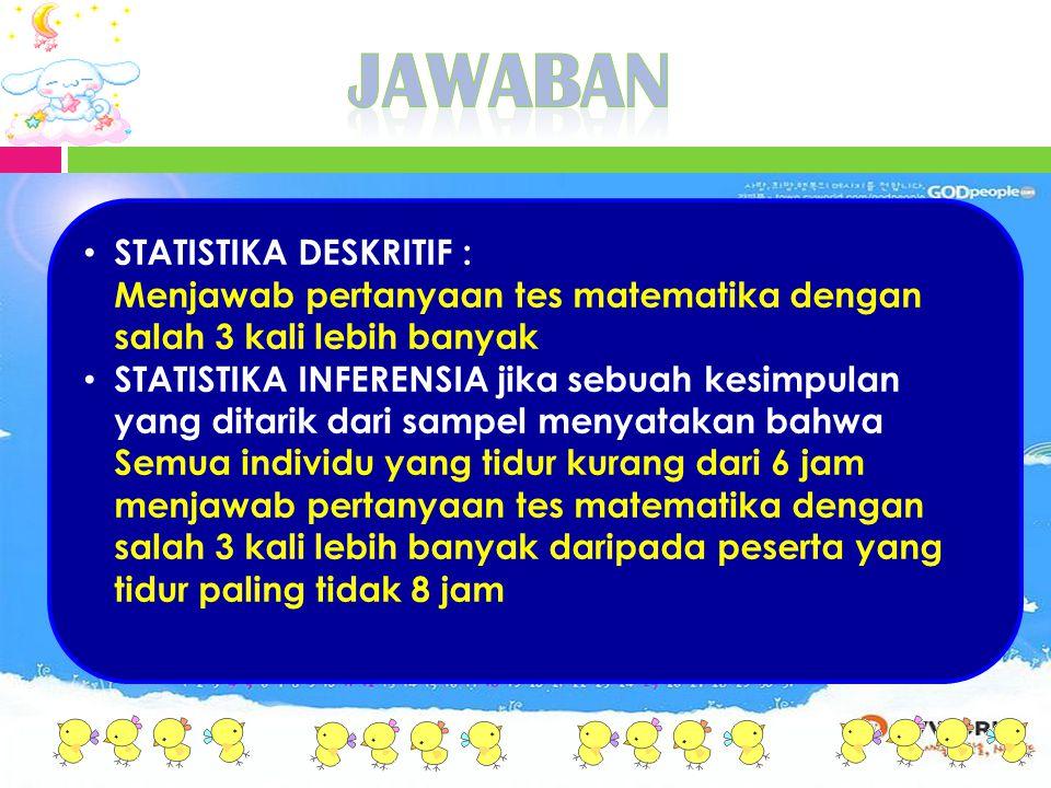 JAWABAN STATISTIKA DESKRITIF :