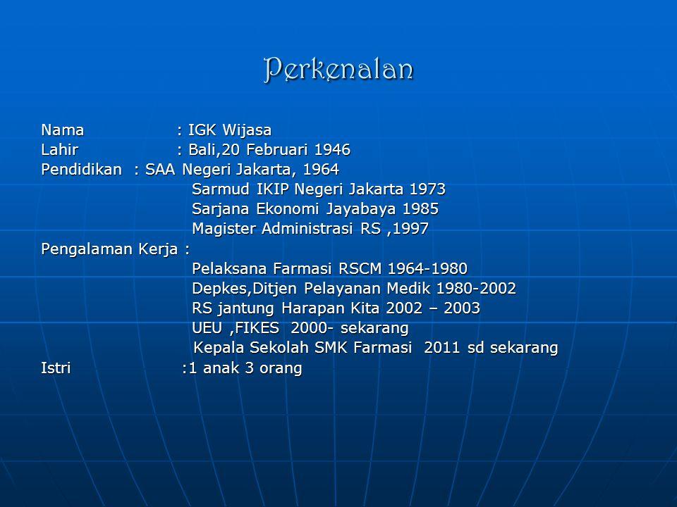 Perkenalan Nama : IGK Wijasa Lahir : Bali,20 Februari 1946