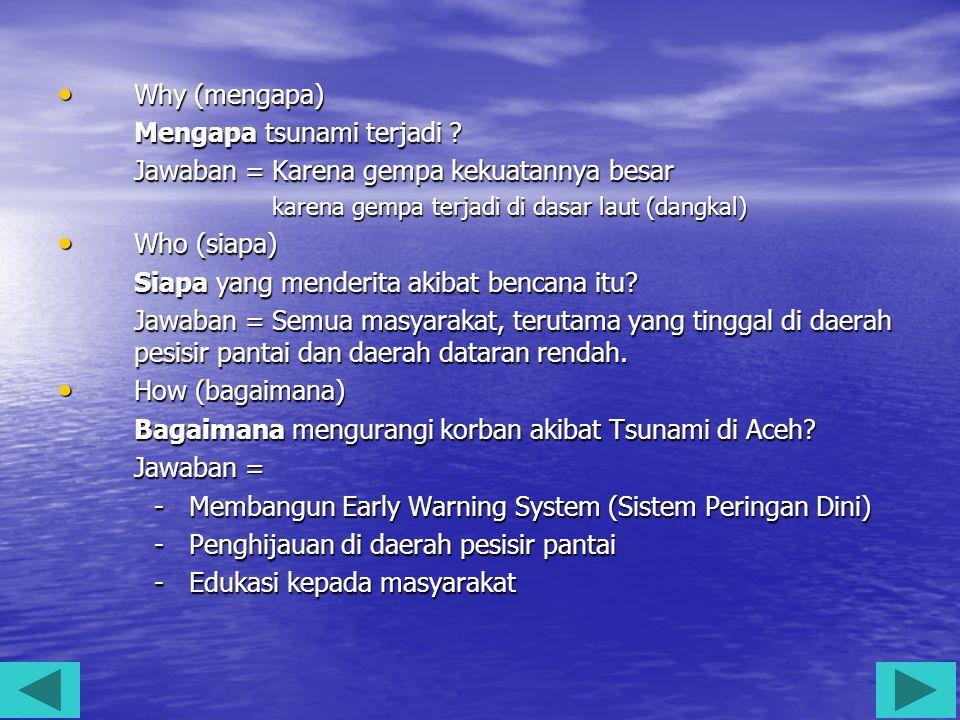 Mengapa tsunami terjadi Jawaban = Karena gempa kekuatannya besar