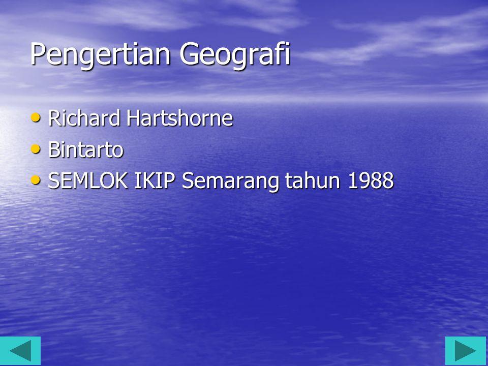 Pengertian Geografi Richard Hartshorne Bintarto