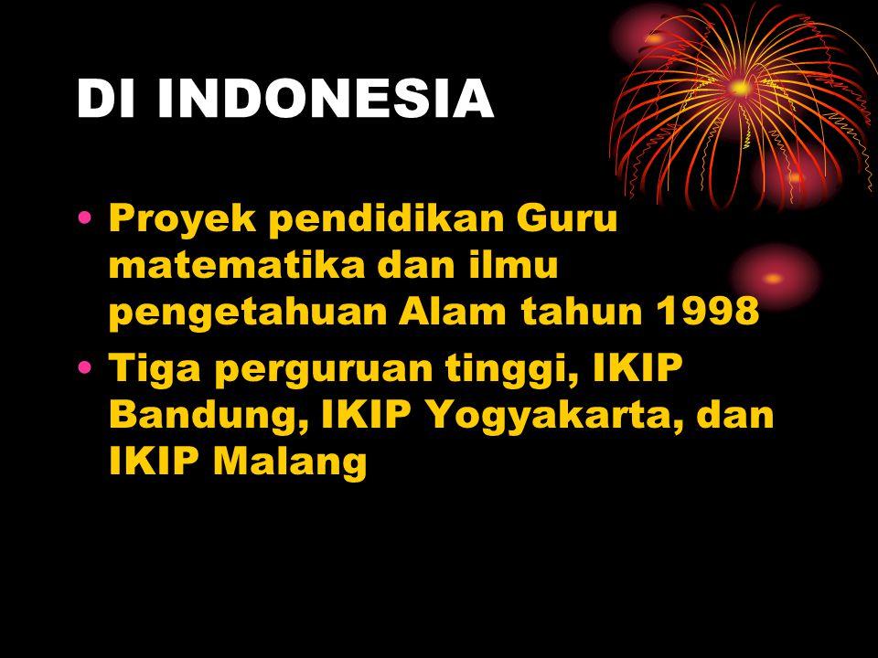 DI INDONESIA Proyek pendidikan Guru matematika dan ilmu pengetahuan Alam tahun 1998.