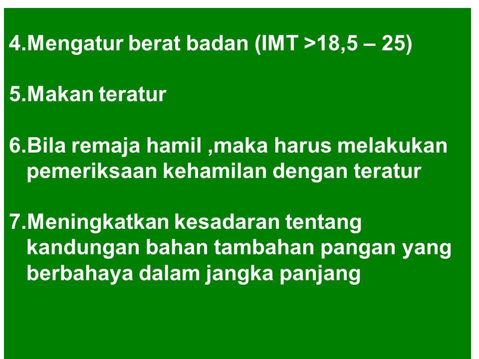 4.Mengatur berat badan (IMT >18,5 – 25)