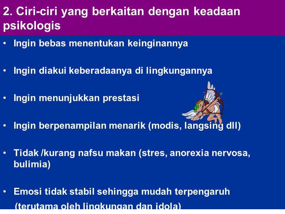 2. Ciri-ciri yang berkaitan dengan keadaan psikologis