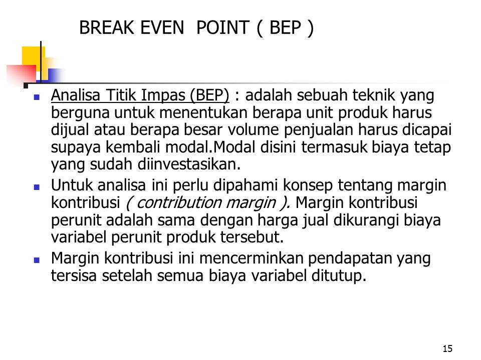 BREAK EVEN POINT ( BEP )