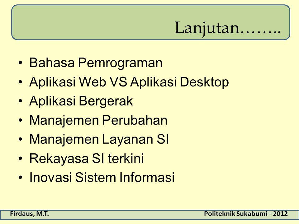 Lanjutan…….. Bahasa Pemrograman Aplikasi Web VS Aplikasi Desktop