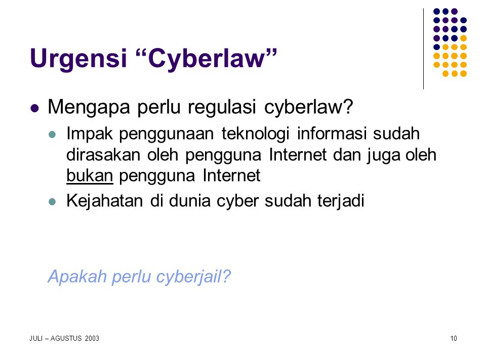 Urgensi Cyberlaw Mengapa perlu regulasi cyberlaw