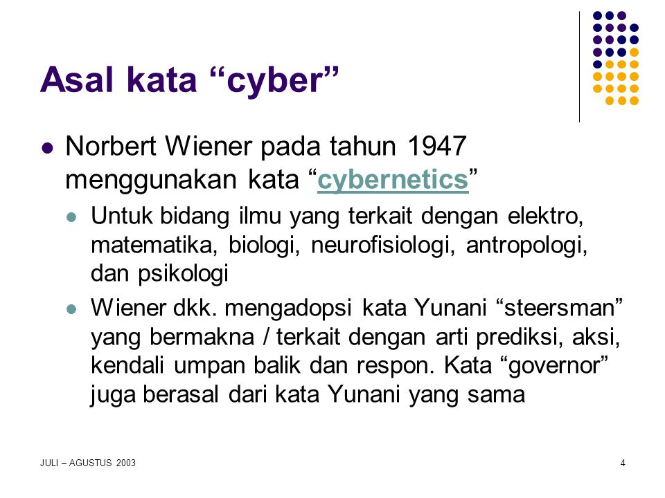 Asal kata cyber Norbert Wiener pada tahun 1947 menggunakan kata cybernetics