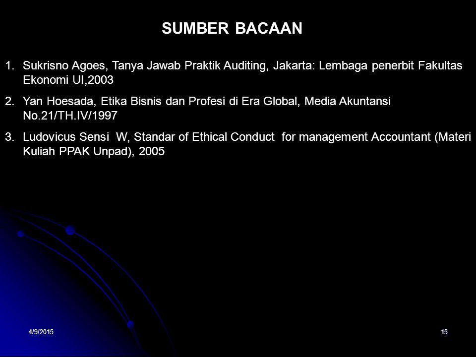SUMBER BACAAN Sukrisno Agoes, Tanya Jawab Praktik Auditing, Jakarta: Lembaga penerbit Fakultas Ekonomi UI,2003.