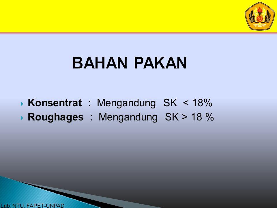 BAHAN PAKAN Konsentrat : Mengandung SK < 18%