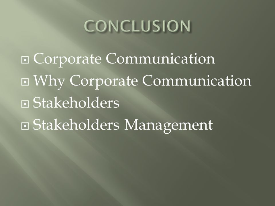 CONCLUSION Corporate Communication Why Corporate Communication