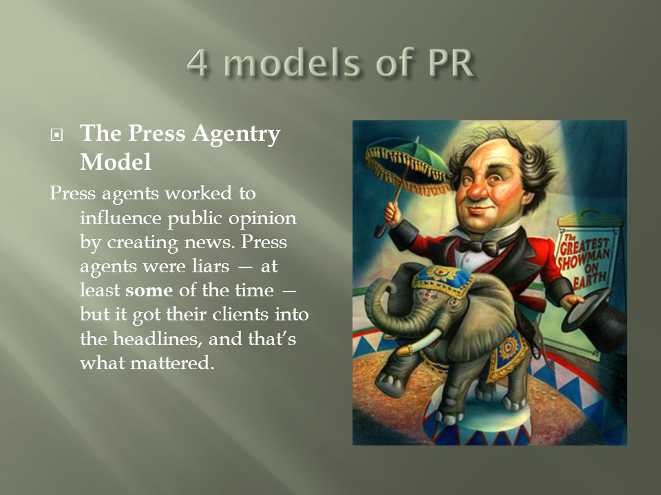 4 models of PR The Press Agentry Model