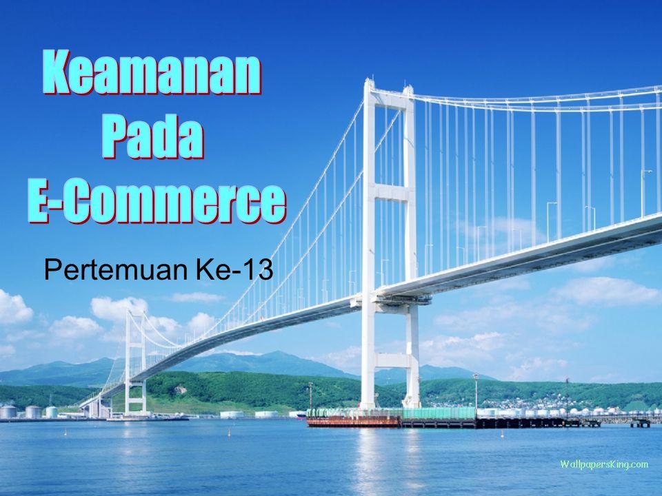 Keamanan Pada E-Commerce Pertemuan Ke-13