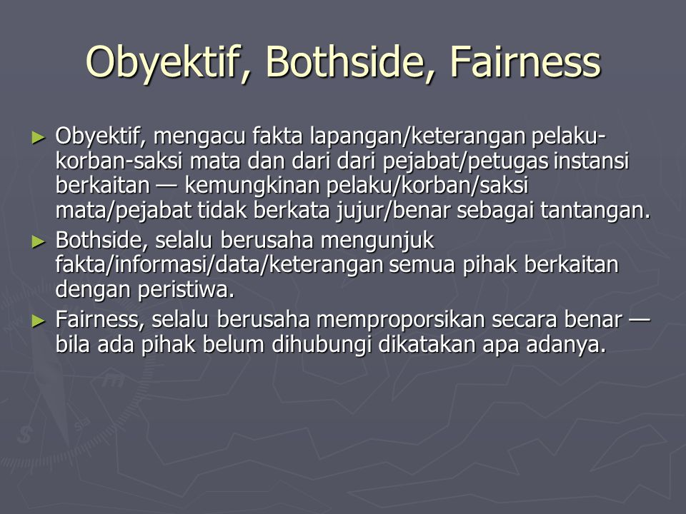 Obyektif, Bothside, Fairness
