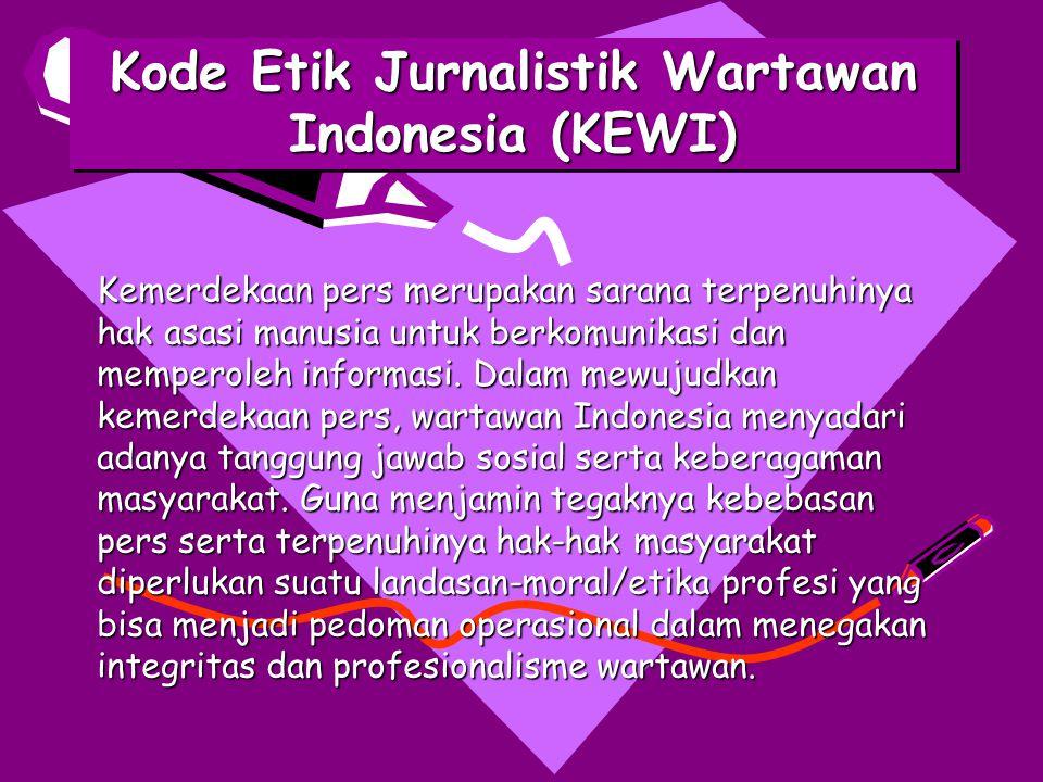 Kode Etik Jurnalistik Wartawan Indonesia (KEWI)