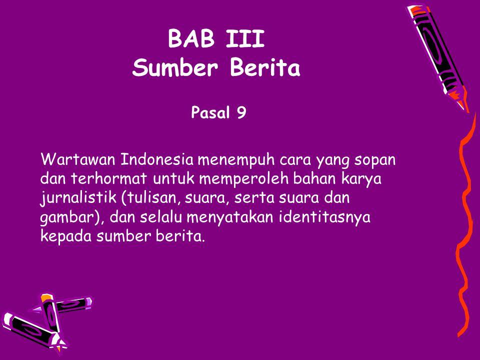 BAB III Sumber Berita Pasal 9