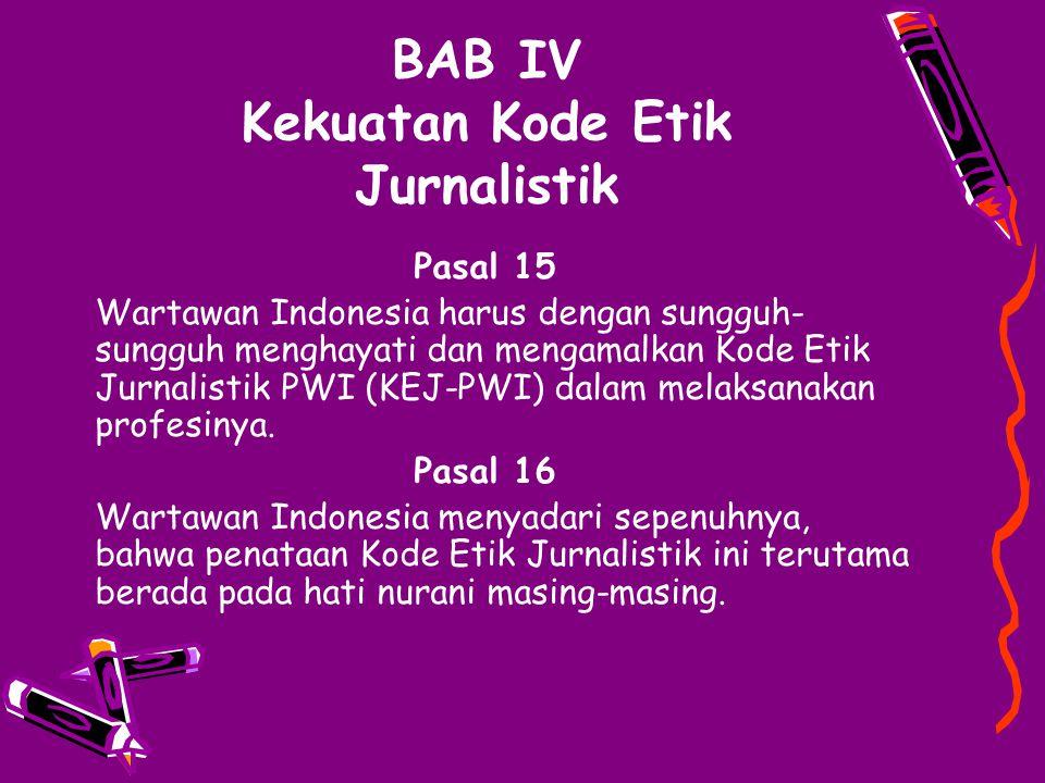 BAB IV Kekuatan Kode Etik Jurnalistik
