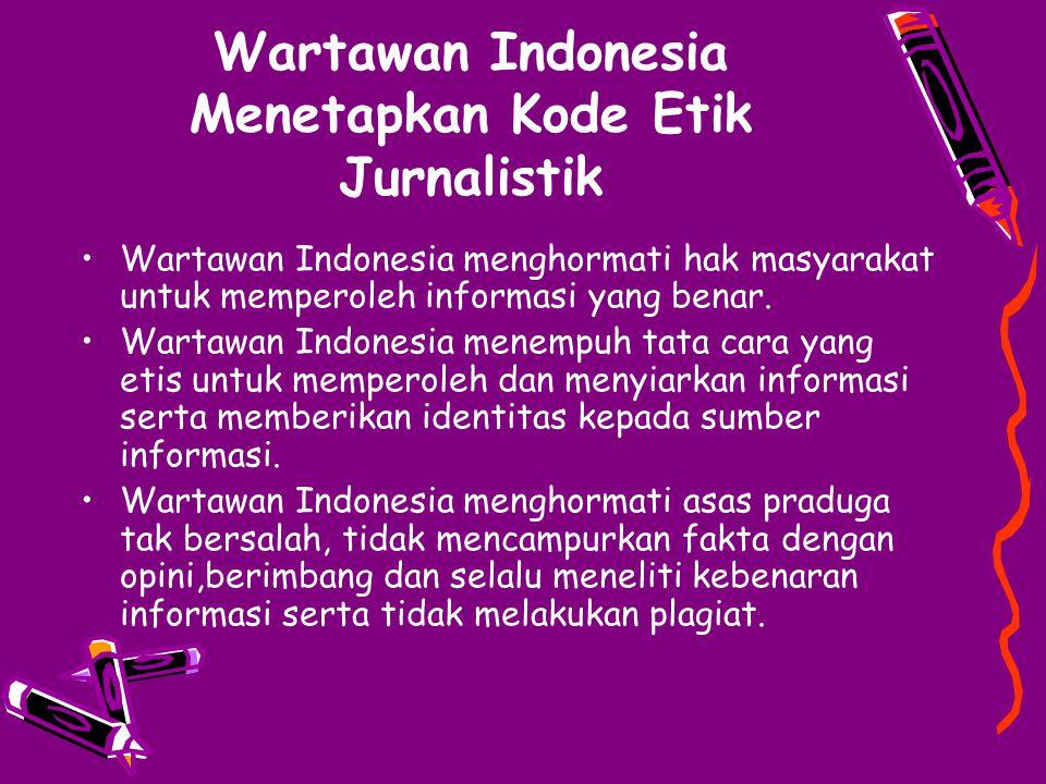 Wartawan Indonesia Menetapkan Kode Etik Jurnalistik