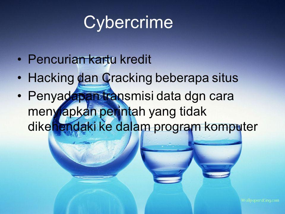 Cybercrime Pencurian kartu kredit Hacking dan Cracking beberapa situs